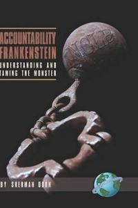 Accountability Frankenstein: Understanding and Taming the Monster (Hc)