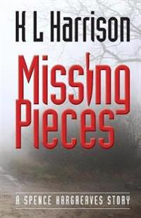 Missing Pieces: A Spence Hargreaves Story