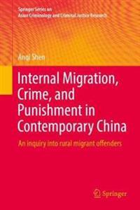 Internal Migration, Crime, and Punishment in Contemporary China