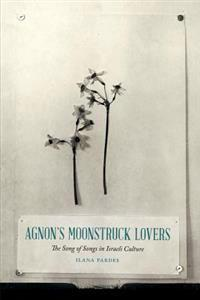 Agnon's Moonstruck Lovers