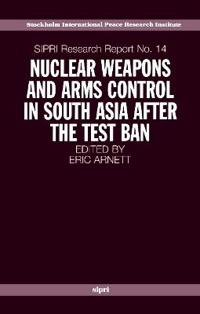 Nuclear Weapons and Arms Control in South Asia after the Test Ban