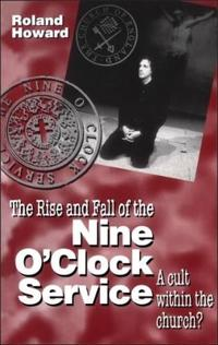 The Rise and Fall of the Nine o'Clock Service