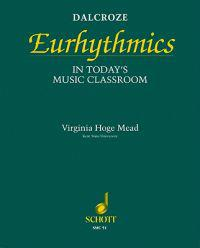 Dalcroze Eurhythmics in Today's Music Classroom