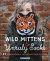 Wild MittensUnruly Socks