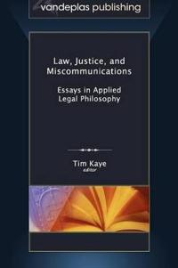 Law, Justice, and Miscommunications: