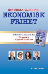 Den enkla vägen till ekonomisk frihet : vägen dit och vad händer sen?