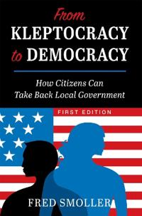 From Kleptocracy to Democracy: How Citizens Can Take Back Local Government