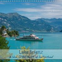 Lake Brienz - A lake in the Heart of Switzerland (Wall Calendar 2019 300 × 300 mm Square)