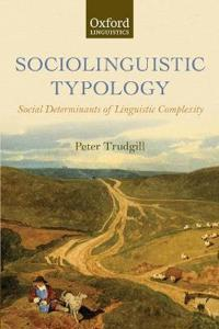 Sociolinguistic Typology: Social Determinants of Linguistic Complexity