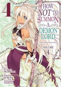 How NOT to Summon a Demon Lord (Manga) Vol. 4