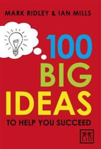 100 Big Ideas to Help You Succeed