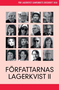 Författarnas Lagerkvist II. Pär Lagerkvist-samfundets årsskrift 2018
