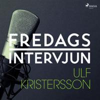 Fredagsintervjun - Ulf Kristersson