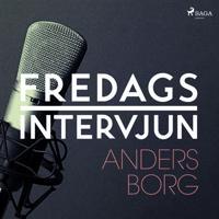 Fredagsintervjun - Anders Borg