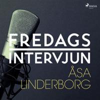 Fredagsintervjun - Åsa Linderborg