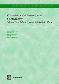 Consensus, Confusion and Controversy