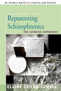 Reparenting Schizophrenics