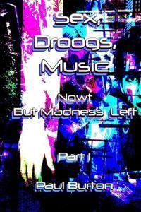 Sex, Droogs, Music