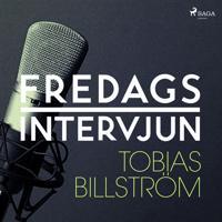 Fredagsintervjun - Tobias Billström