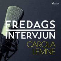 Fredagsintervjun - Carola Lemne