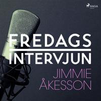Fredagsintervjun - Jimmie Åkesson