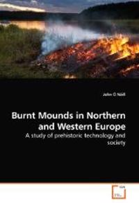 Burnt Mounds in Northern and Western Europe