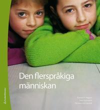 Den flerspråkiga människan : en bok om skriftspråkslärande