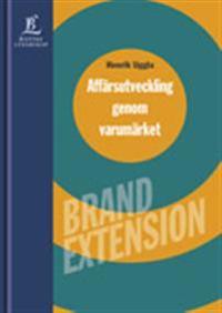 Affärsutveckling genom varumärket - Brand Extension
