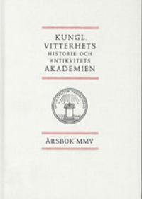 Kungl. Vitterhets historie och antikvitets akademien årsbok. 2005 -  pdf epub