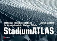 StadiumATLAS: Technical Recommendations for Grandstands in Modern Stadia
