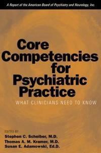 Core Competencies for Psychiatric Practice