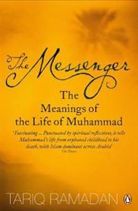 Messenger - the meanings of the life of muhammad