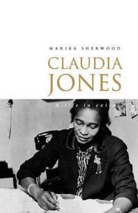 Claudia Jones: A Life in Exile