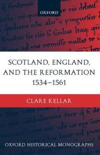 Scotland, England, and the Reformation 1534-61