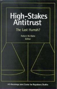 High Stakes Antitrust: The Last Hurrah?