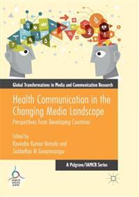 Health Communication in the Changing Media Landscape
