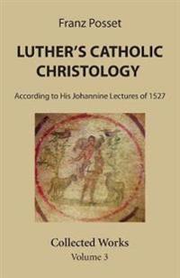 Luther's Catholic Christology