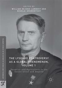 The Lysenko Controversy as a Global Phenomenon, Volume 1