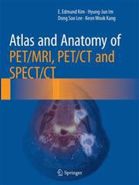 Atlas and Anatomy of PET/MRI, PET/CT and SPECT/CT