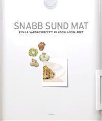 Snabb sund mat : enkla vardagsrecept av Kocklandslaget