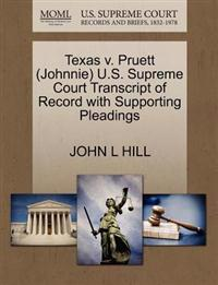 Texas V. Pruett (Johnnie) U.S. Supreme Court Transcript of Record with Supporting Pleadings