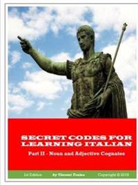 Secret Codes for Learning Italian, Part II - Noun and Adjective Cognates