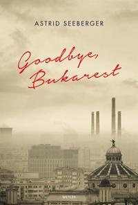 Goodbye, Bukarest