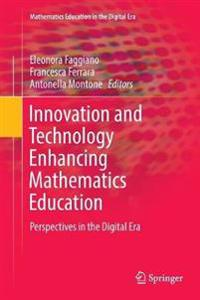 Innovation and Technology Enhancing Mathematics Education: Perspectives in the Digital Era