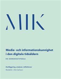 Medie- och informationskunnighet (MIK) i den digitala tidsåldern : en demokratifråga - kartläggning, analys, reflektioner
