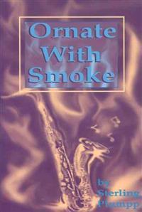 Ornate With Smoke