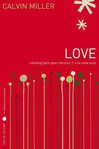 Love: Cultivating Spirit-Given Character // A Six-Week Study