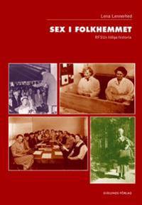 Sex i folkhemmet : RFSUs tidiga historia