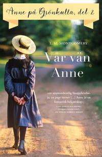Anne på Grönkulla, del 2 – Vår vän Anne