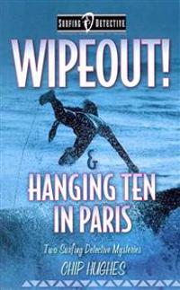 Wipeout! & Hanging Ten in Paris: Two Surfing Detective Mysteries